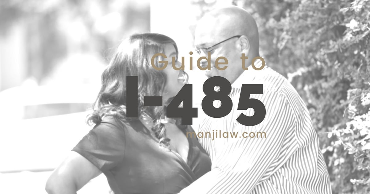 I-485: a Complete Legal Guide (Free) - Manji Law, P C